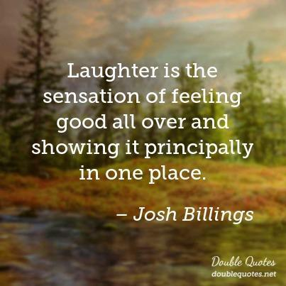 Laughter is the Sensation of Feeling Good