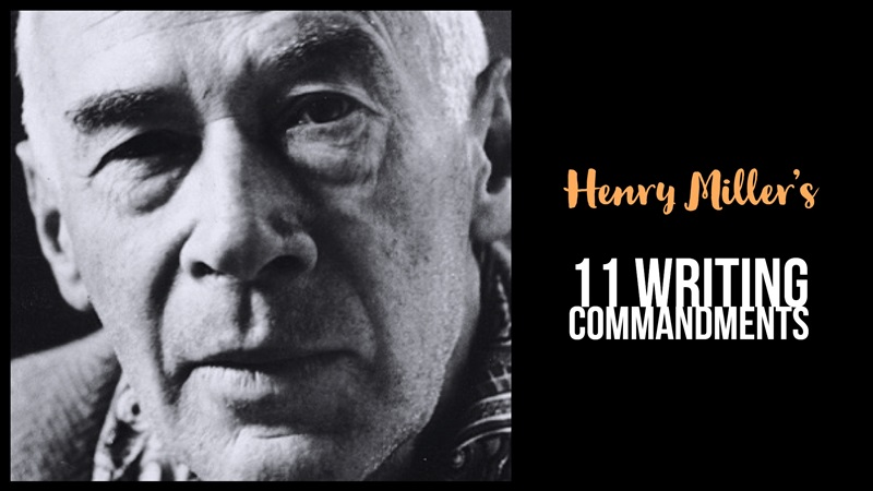Henry Miller Shares 11 Writing Commandments