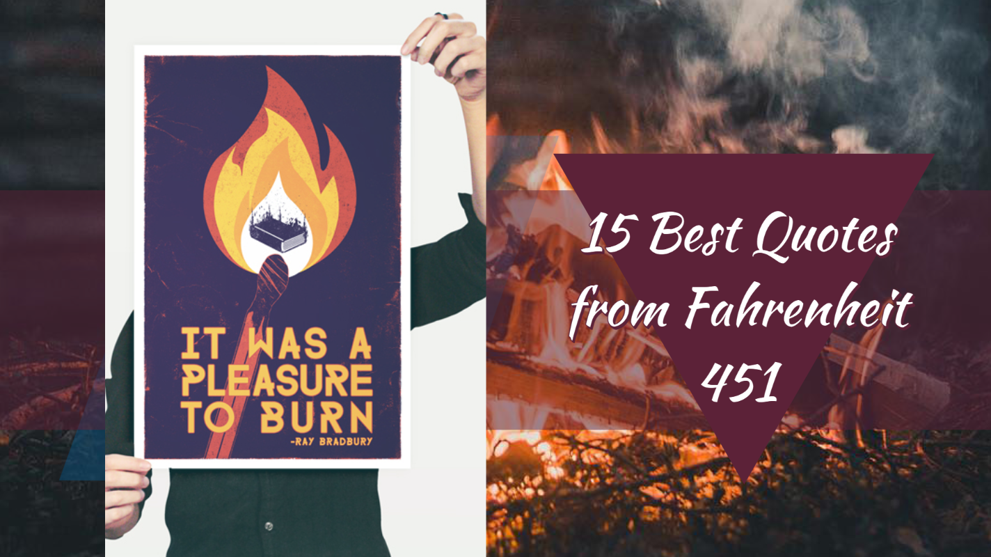 """15 of the Best Quotes from """"Fahrenheit 451"""" by Ray Bradbury"""