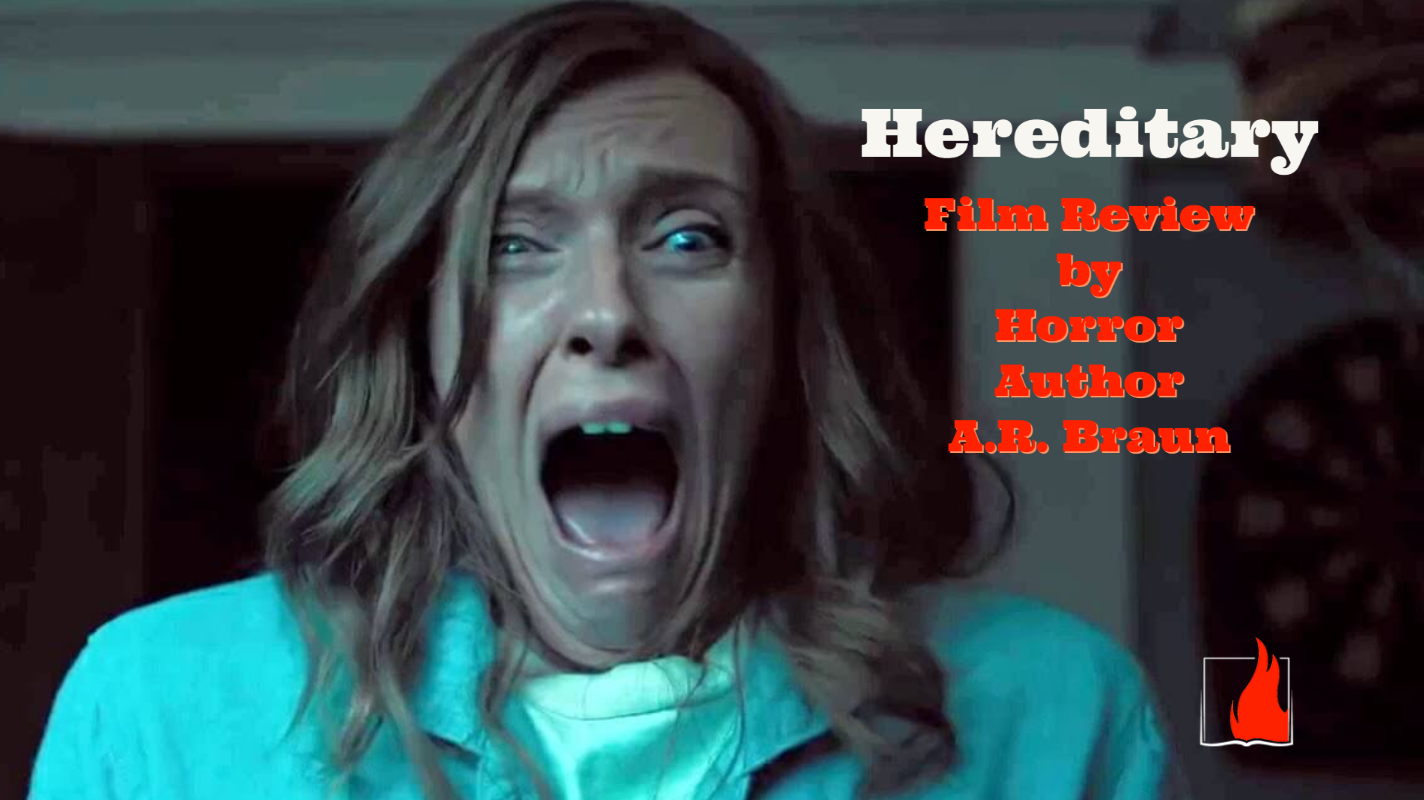 Hereditary: Film Review by Horror Author, A.R. Braun